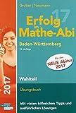 Erfolg im Mathe-Abi 2017 Wahlteil Baden-Württemberg