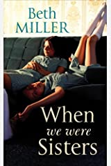 When We Were Sisters: Written by Beth Miller, 2014 Edition, Publisher: Ebury Press (Fiction) [Hardcover] Hardcover
