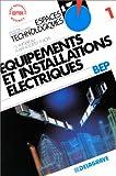 ELECTRICITE 2NDE PROFESSIONNELLE EQUIPEMENTS ET INSTALLATIONS ELECTRIQUES. Tome 1, livre de l'élève (Espaces Techno.)