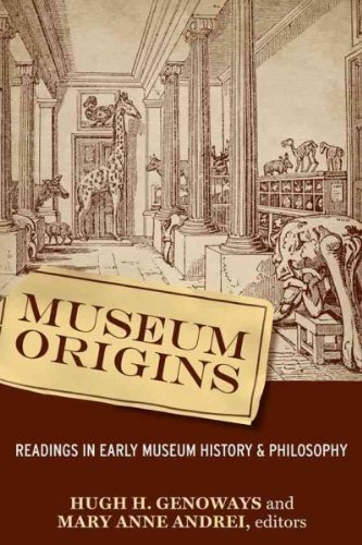 [(Museum Origins : Readings in Early Museum History and Philosophy)] [Edited by Hugh H. Genoways ] published on (May, 2008)