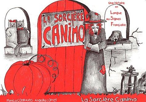 La sorcière Canimo. Une histoire en langue des signes française