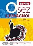 Osez l'espagnol : Niveau débutant/intermédiaire (3CD audio) - Une méthode...