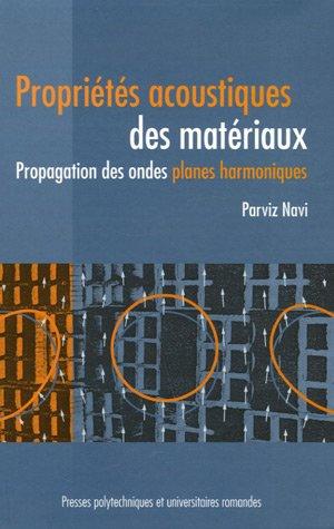 Propriétés acoustiques des matériaux: Propagation des ondes planes harmoniques par Parviz Navi