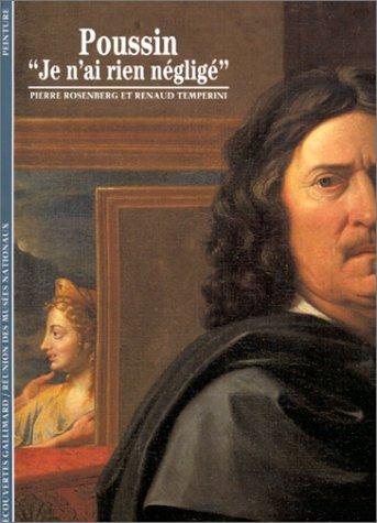Poussin : Je n'ai rien négligé par Pierre Rosenberg, Renaud Temperini