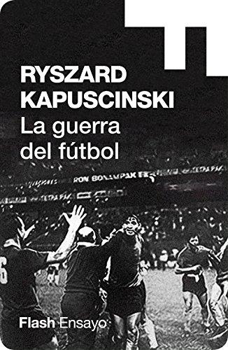 La guerra del fútbol (Colección Endebate) por RYSZARD KAPUSCINSKI