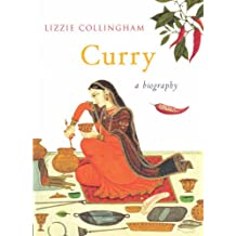 Curry: A Biography of a Dish