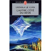 L'Autre côté du rêve de Le Guin. Ursula (2002) Poche