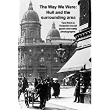 The Way We Were: Hull and the surrounding area