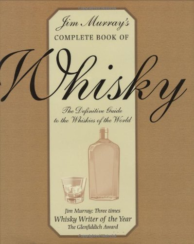 Jim Murray's Complete Book of Whisky The Definitive Guide to the Whiskies of the World by Jim Murray (1997-09-19) par Jim Murray