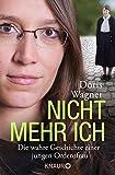 Image de Nicht mehr ich: Die wahre Geschichte einer jungen Ordensfrau