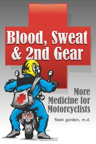 Blood, Sweat and 2nd Gear: More Medicine for Motorcyclists por Flash Gordon
