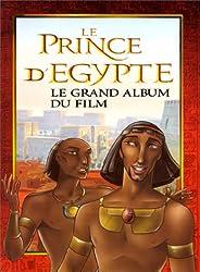 Le prince d'Egypte : le grand album...