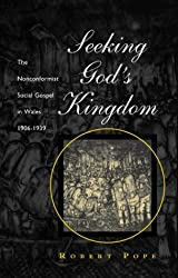 Seeking God's Kingdom: Nonconformity and the Social Gospel (Bangor History of Religion)