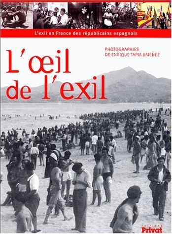 L'oeil de l'exil : L'exil en France des républicains espagnols