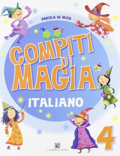 Compiti di magia. Italiano. Per la Scuola elementare: 4
