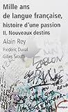 mille ans de langue fran?aise tome 2 nouveaux destins de fr?d?ric duval 11 novembre 2010 poche