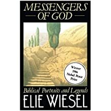 Messengers of God: Biblical Portraits and Legends by Elie Wiesel (1985-03-07)