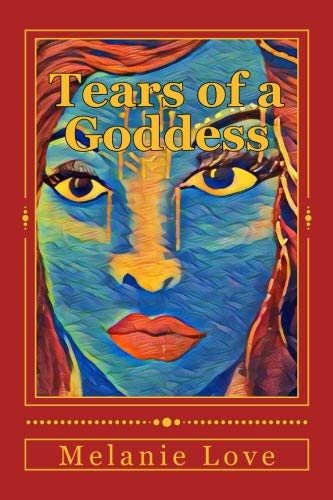 Tears of a Goddess por Melanie Love