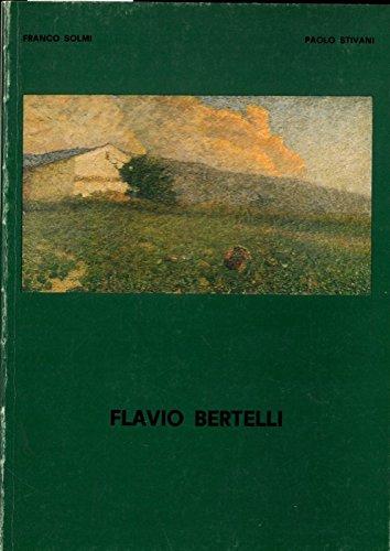Retrospettiva di Flavio Bertelli (S. Lazzaro 1865 - Rimini 1941) .