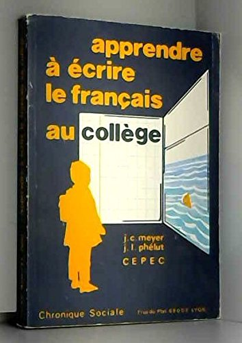 Apprendre à écrire le français au collège : Pour un plan de formation à l'expression écrite, de la 6e à la 3e (Formation)