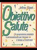 Scarica Libro Obiettivo Salute (PDF,EPUB,MOBI) Online Italiano Gratis