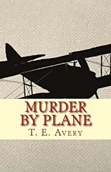 Murder By Plane (English Edition) di [Avery, T.E.]