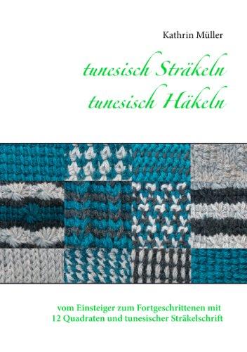 tunesisch Sträkeln - tunesisch Häkeln: vom Einsteiger zum ...