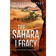 The Sahara Legacy: A Sean Wyatt Thriller (The Sean Wyatt Action and Adventure Series Book 13) (English Edition)