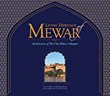 Living Heritage of Mewar: The Architecture of the City Palace, Udaipur
