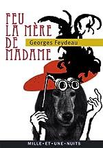 Feu la mère de Madame (La Petite Collection t. 591) de Georges Feydeau