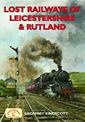 Lost Railways of Leicestershire and Rutland