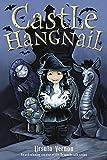 Castle Hangnail by Ursula Vernon (2015-04-21)
