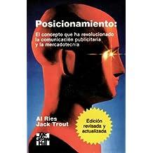 Posicionamiento: El Concepto que ha Revolucionado la Comunicacion Publicitaria y la Mercadotecnia (Spanish Edition) by Al Ries (2001-01-01)