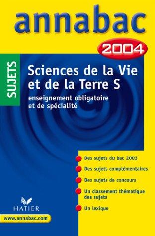 Annabac 2004 : Sciences de la Vie et de la Terre S (sujets)