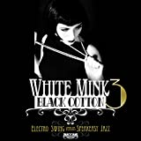 White Mink: Black Cotton - Electro Swing vs Speakeasy Jazz Vol. 3