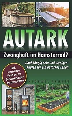 AUTARK: Zwanghaft im Hamsterrad?