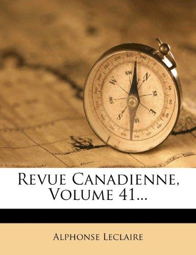 Revue Canadienne, Volume 41...