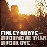 Songtexte von Finley Quaye - Much More Than Much Love