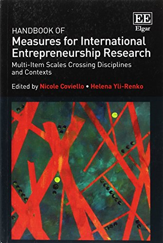 Handbook of Measures for International Entrepreneurship Research: Multi-Item Scales Crossing Disciplines and Contexts (Research Handbooks in Business and Management Series)