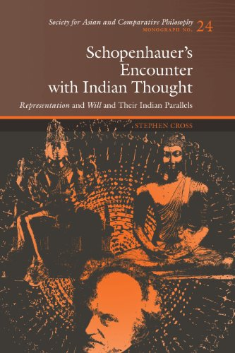 Schopenhauer's Encounter with Indian Thought: Representation and Will and Their Indian Parallels (Society for Asian and Comparative Philosophy Monographs) por Stephen Cross