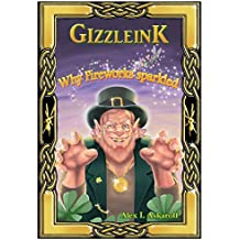 Gizzleink: Why Fireworks Sparkled (Tales of Gizzleink Book 1)