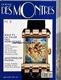 REVUE DES MONTRES [No 2] du 01/06/1991 - BALE 91 - LA VALSE DES HORLOGERS ALAIN BOUCHERON QUAND LA JOAILLERIE RENCONTRE L'HORLOGERIE MYSTERIEUSE PASHA PATEK PHILIPPE MAITRE D'ART ET DE TECHNIQUE