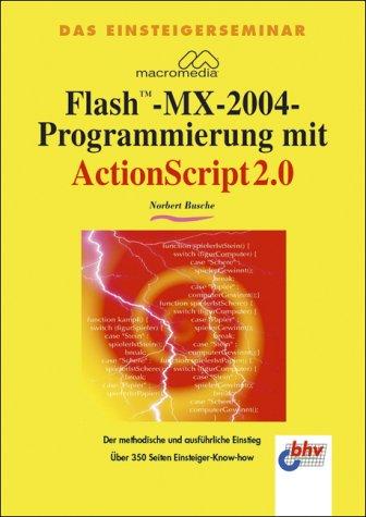 Bhv Buch Das Einsteigerseminar Macromedia Flash-MX-2004-Programmierung mit ActionScript 2.0