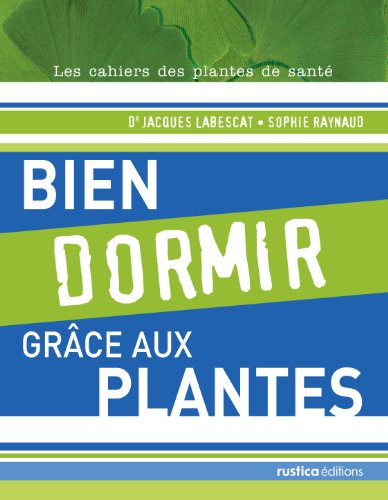 Bien dormir grâce aux plantes par Jacques Labescat, Sophie Raynaud