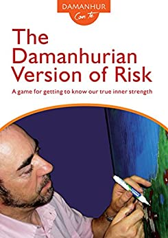 The Damanhurian Version of Risk: A game for getting to know our true inner strength di [Melo, Coboldo]