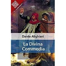La Divina Commedia (Liber Liber) (Italian Edition)