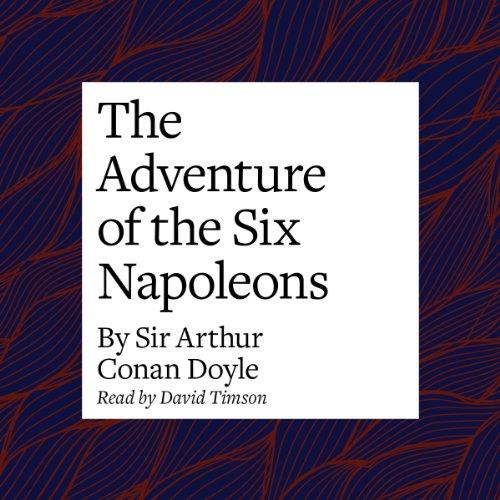 The Adventure of the Six Napoleons  Audiolibri