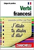 Verbi francesi. Manuale pratico per l'uso [Lingua francese]