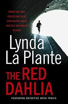 The Red Dahlia (Anna Travis series Book 2) by [La Plante, Lynda]