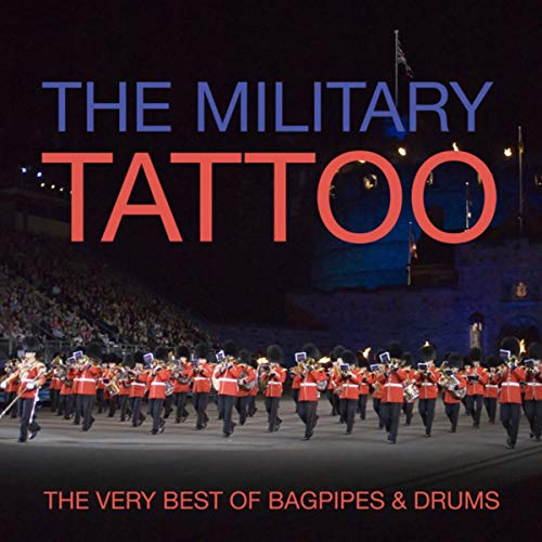 The Military Tattoo - The Very Best Of Bagpipes & Drums - Edinburgh Tattoo Military